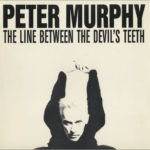 Peter Murphy The Line Between The Devil's Teeth (And That Which Cannot Be Repeat) Single Cover